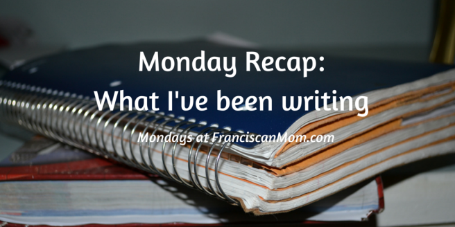 Monday Recap-What I've been writing