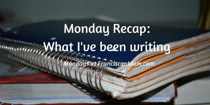 Monday Recap-What I've been writing