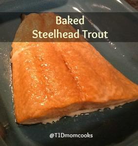 baked steelhead trout T C