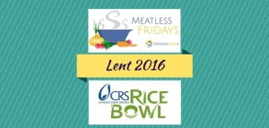 Lent-2016-CRS-Rice-Bowl-and-CM-Meatless-Fridays-702x336