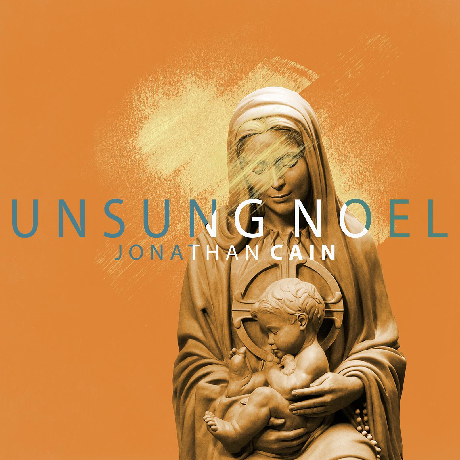 Jonathan Cain Unsung Noel cover art