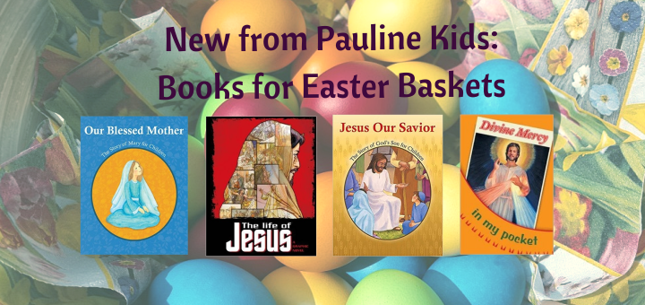 Pauline Books for Easter Baskets
